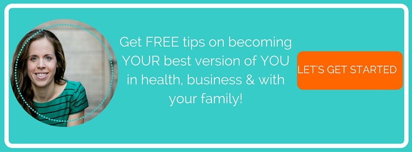 Get FREE tips on becoming YOUR best version of you - in health, business & with your family!